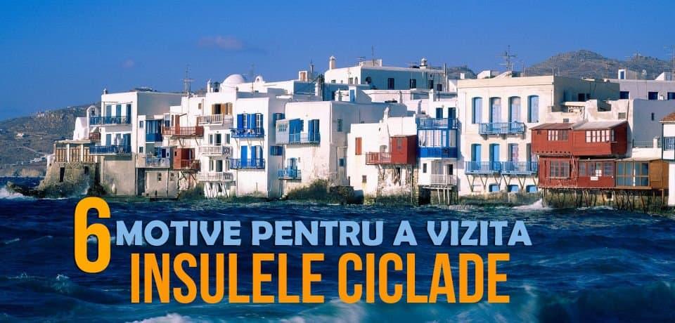6 Motive Pentru A Vizita Insulele Ciclade Din Grecia