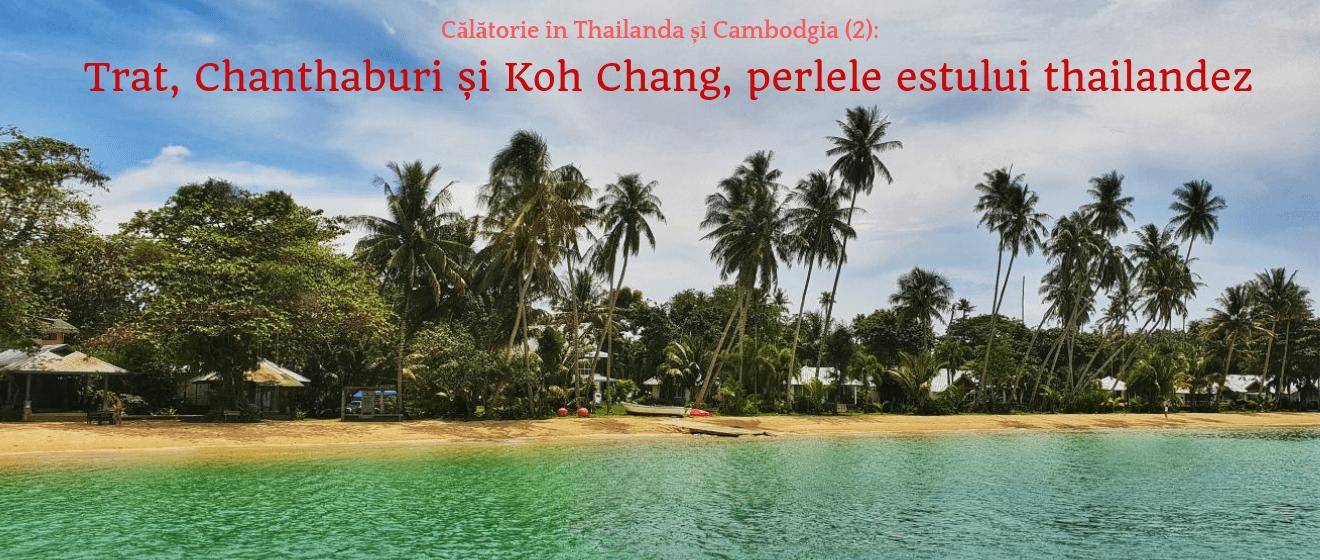 Trat, Chanthaburi și Koh Chang